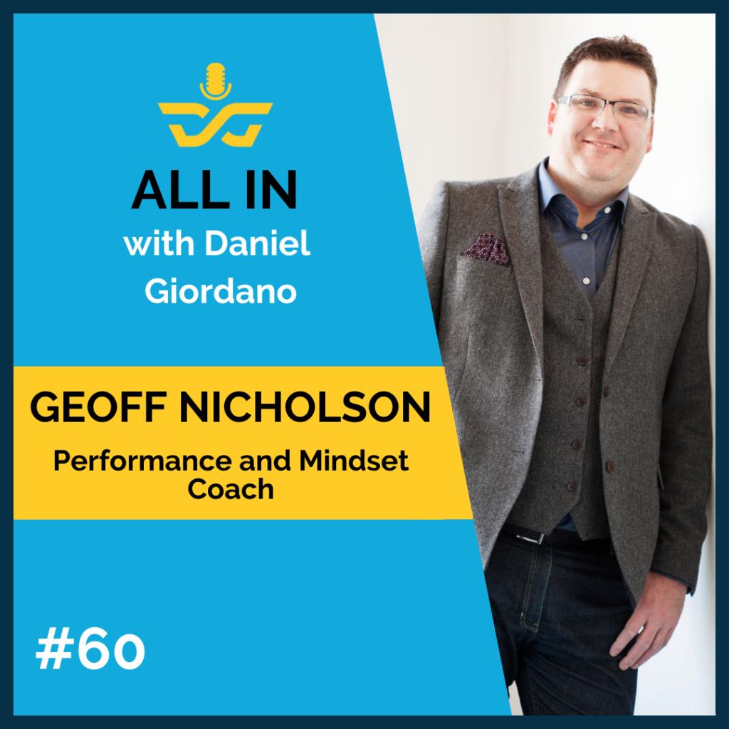 60: Geoff Nicholson – Performance and mindset coach