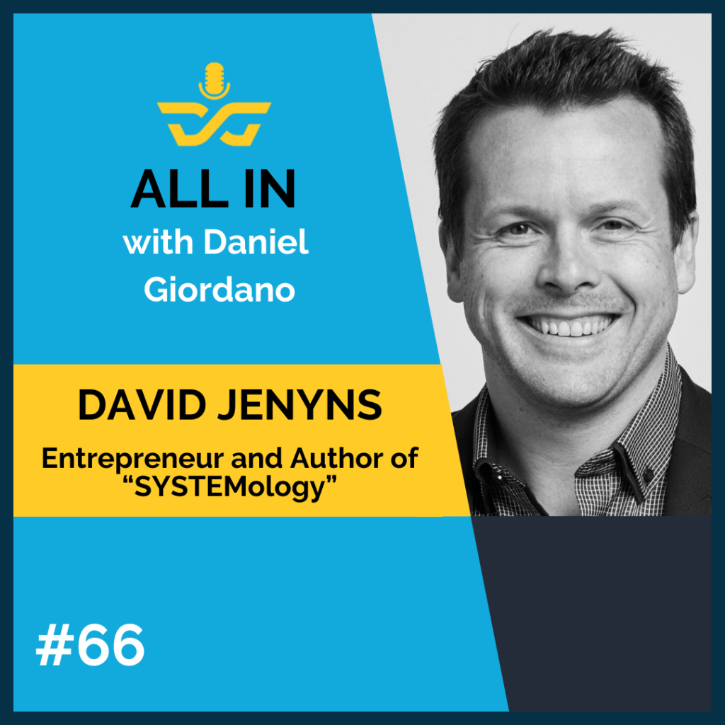 """66: David Jenyns, entrepreneur and author of """"SYSTEMology"""""""