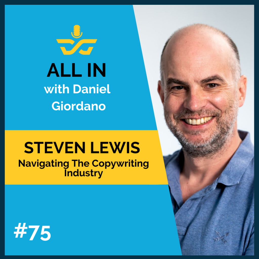 75: Steven Lewis, Navigating the Copywriting Industry