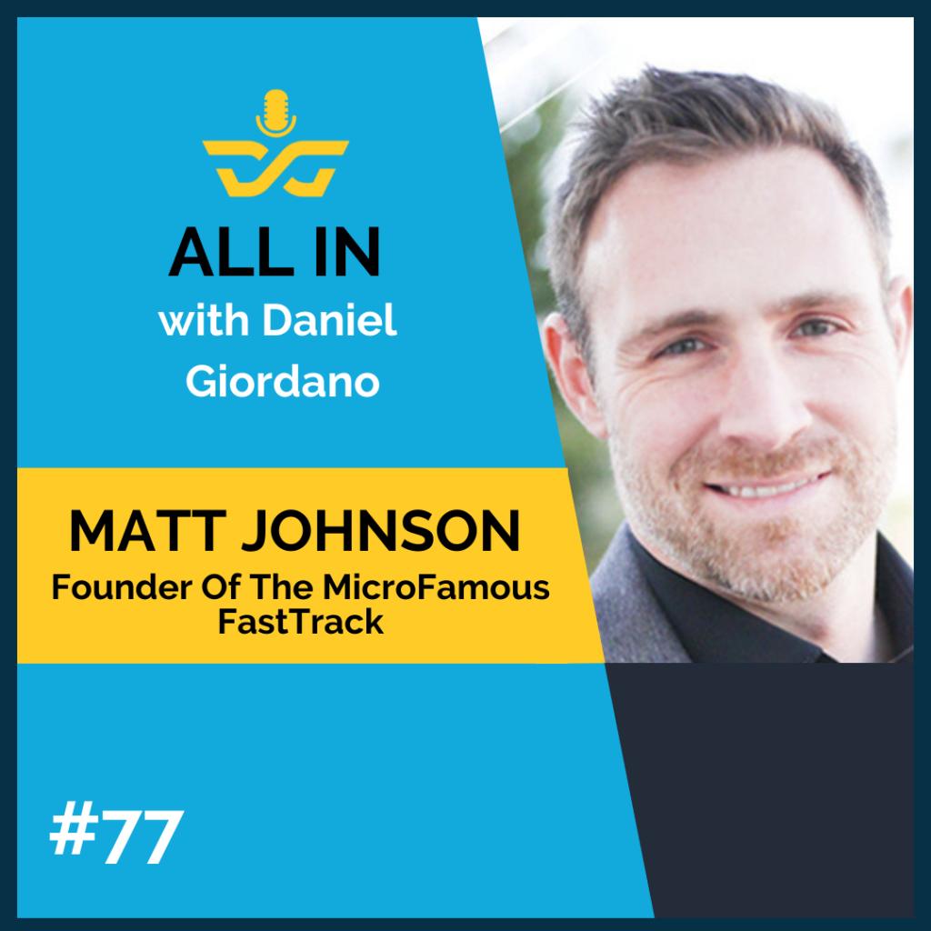 77: Matt Johnson, Founder of the MicroFamous FastTrack