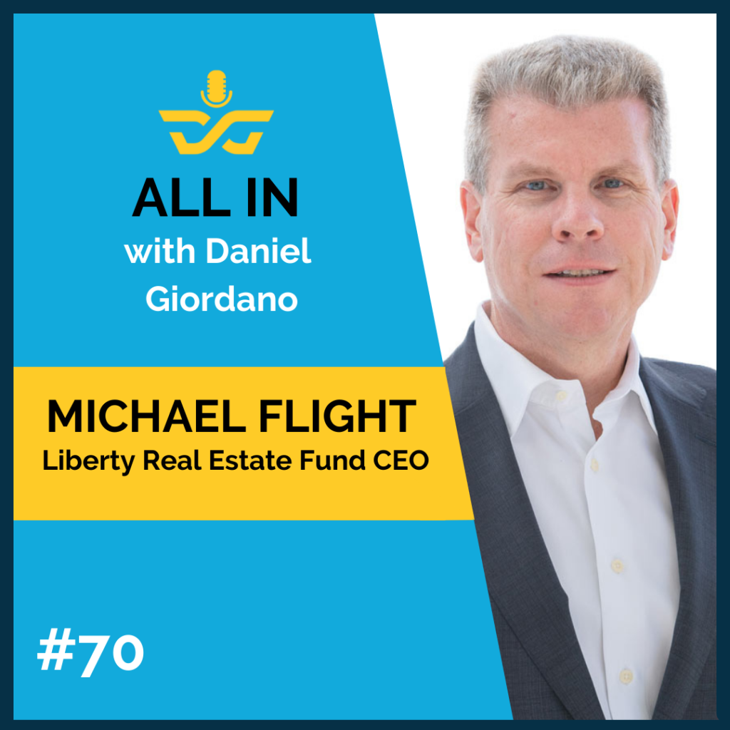70: Michael Flight, CEO at Liberty Real Estate Fund